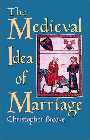 The medieval idea of marriage