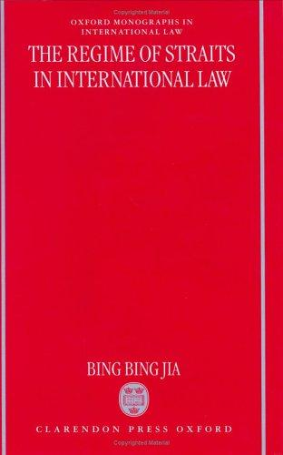The regime of straits in international law by Bing Bing Jia