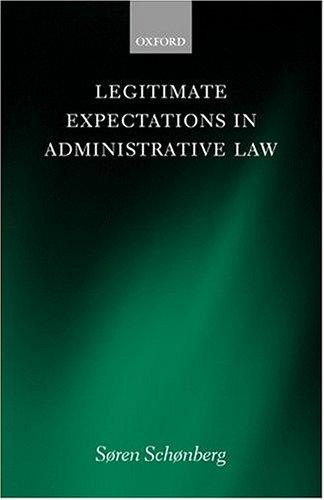 Legitimate expectations in administrative law by Søren J. Schønberg