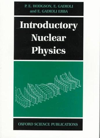 Introductory nuclear physics by P. E. Hodgson