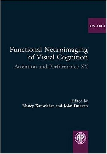 FUNCTIONAL NEUROIMAGING OF VISUAL COGNITION; ED. BY NANCY KANWISHER by