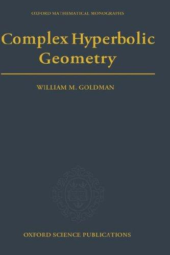 Complex hyperbolic geometry by William Mark Goldman