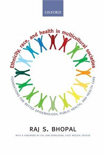 Ethnicity, Race, and Health in Multicultural Societies by Raj S. Bhopal