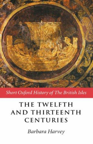 The twelfth and thirteenth centuries, 1066-c.1280 by