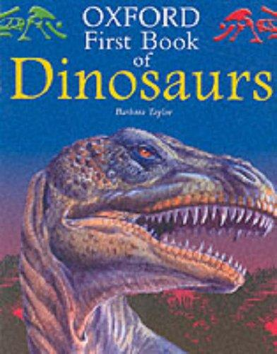 Oxford First Book of Dinosaurs (Oxford First Books) by B. Taylor