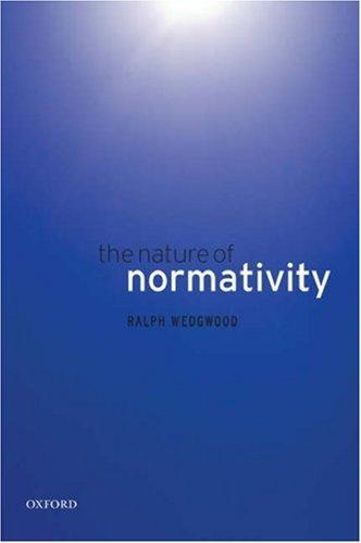 The Nature of Normativity by Ralph Wedgwood