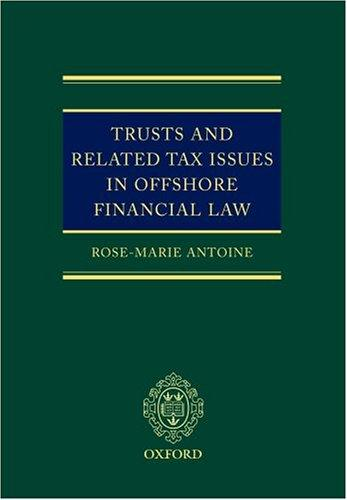 Trusts and related tax issues in offshore financial law by Rose-Marie Belle Antoine