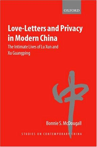 Love-Letters and Privacy in Modern China by Bonnie S. McDougall