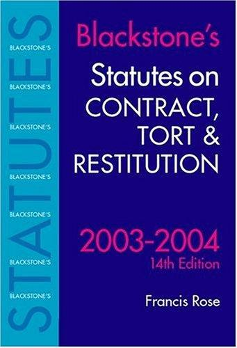 Blackstone's Statutes on Contract, Tort & Restitution 2003-2004 by Francis D. Rose