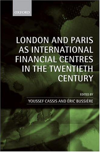 London and Paris as international financial centres in the twentieth century by