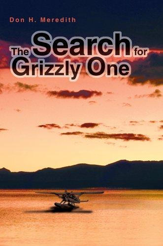 The Search for Grizzly One by Don H. Meredith