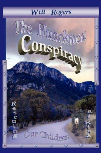 The Huachuca Conspiracy by Will Rogers