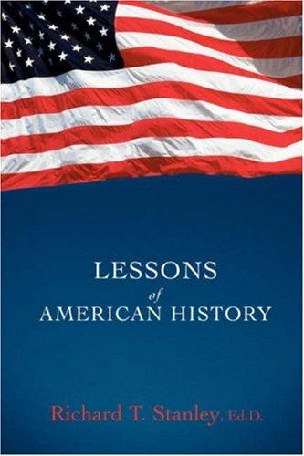 Lessons of American History by Richard Stanley
