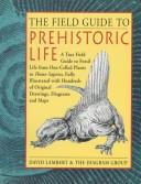 The field guide to prehistoric life by Lambert, David