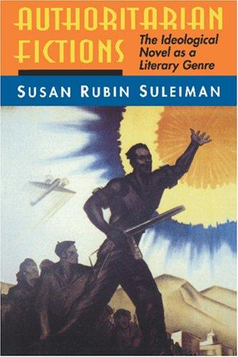 Authoritarian fictions by Susan Rubin Suleiman