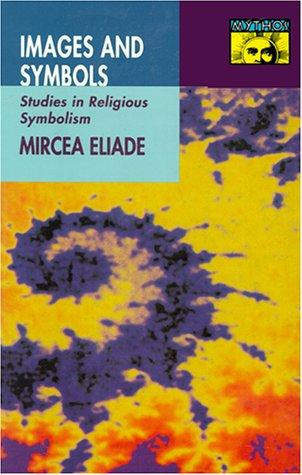 Images and symbols by Mircea Eliade
