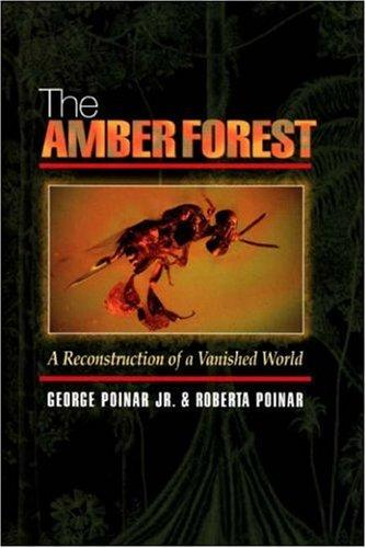 The amber forest by George O. Poinar