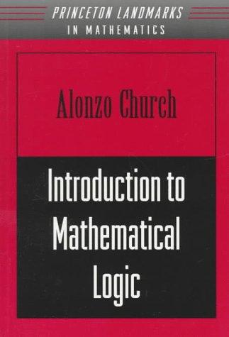 Introduction to Mathematical Logic by Alonzo Church