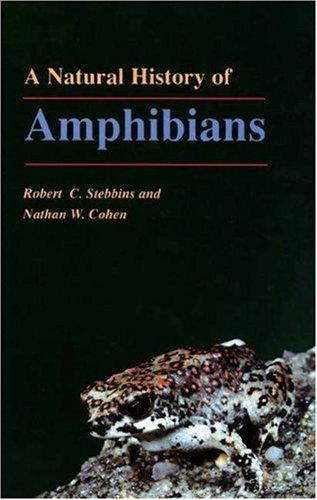 A natural history of amphibians by Robert C. Stebbins