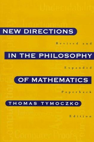 New Directions in the Philosophy of Mathematics by Thomas Tymoczko
