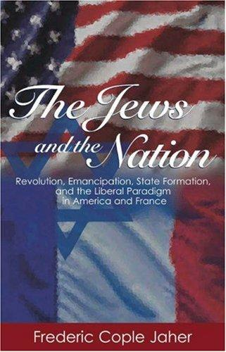 The Jews and the Nation by Frederic Cople Jaher