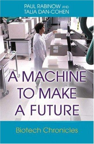 A machine to make a future by Paul Rabinow