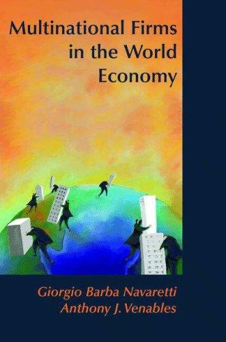 Multinational Firms in the World Economy by Giorgio Barba Navaretti, Anthony J. Venables