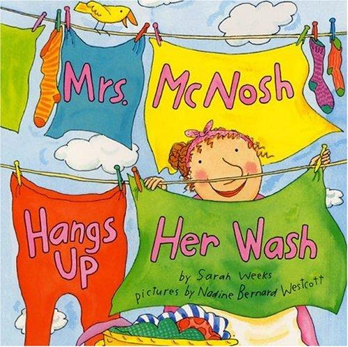 Mrs. McNosh Hangs Up Her Wash by Sarah Weeks