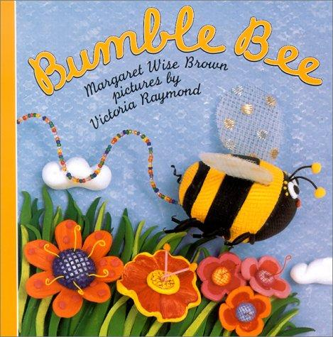 Bumble bee by Margaret Wise Brown