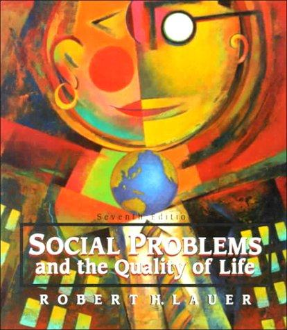Social problems and the quality of life by Robert H. Lauer