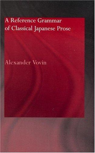 A reference grammar of classical Japanese prose by Alexander Vovin