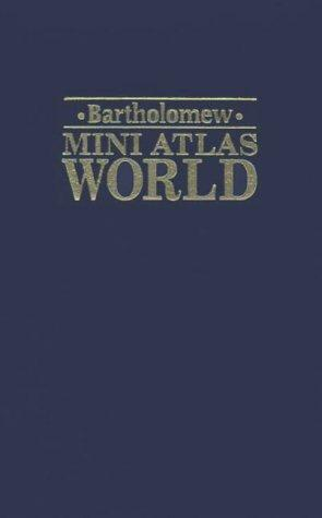 Bartholomew Mini Atlas World by John Bartholomew and Son.
