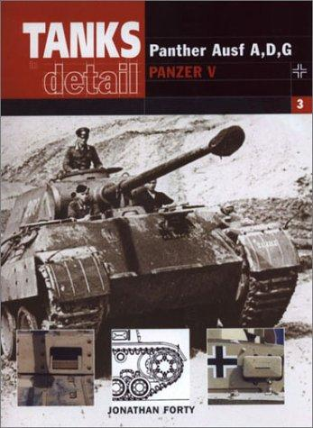 PANZER V PANTHER (Tanks in Detail, 3) by Jonathan Forty