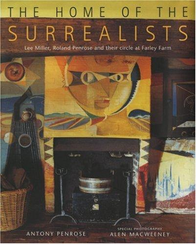 The home of the surrealists by Antony Penrose