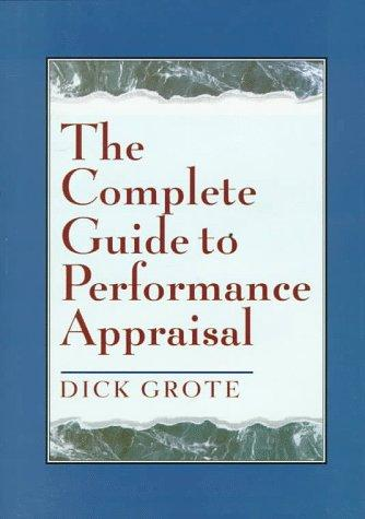 The complete guide to performance appraisal by Richard C. Grote