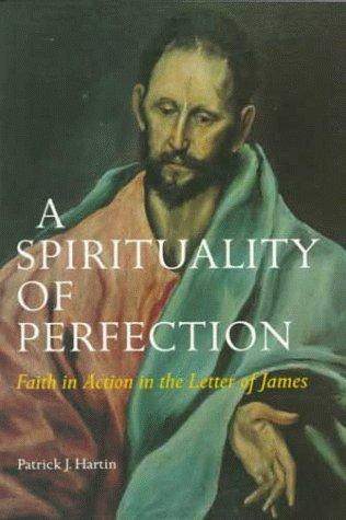 Image 0 of A Spirituality of Perfection: Faith in Action in the Letter of James (Michael Gl