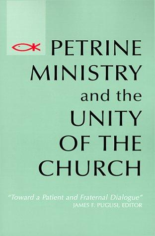 Image 0 of Petrine Ministry and the Unity of the Church: Toward a Patient and Fraternal Dia
