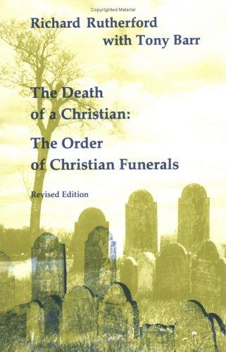 Death of a Christian (Studies in the Reformed Rites of the Church) by Richard Rutherford