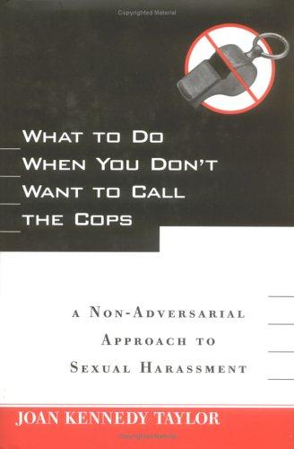 What to Do When You Don't Want to Call the Cops by Joan Kennedy Taylor