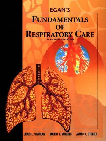 Egan's fundamentals of respiratory care. by