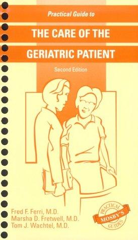 Practical guide to the care of the geriatric patient by Fred F. Ferri