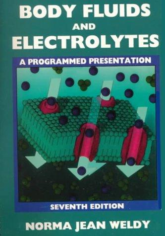 Body fluids and electrolytes by Norma Jean Weldy