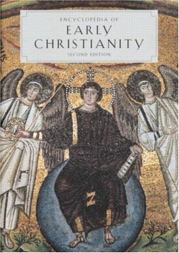 Encyclopedia of early Christianity by editor, Everett Ferguson ; associate editors, Michael P. McHugh, Frederick W. Norris.