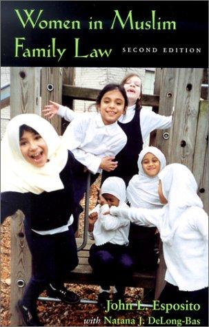 Women in Muslim family law by John L. Esposito