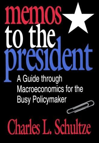 Memos to the president by Charles L. Schultze