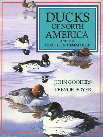 Ducks of North America and the northern hemisphere by John Gooders