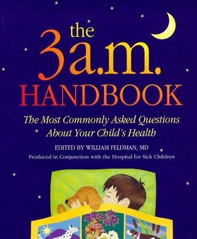 The 3 a.m. handbook by Feldman, William M.D.