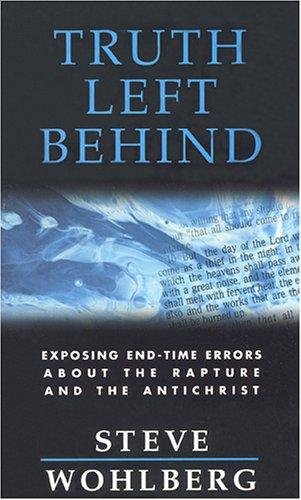 Truth Left Behind by Steve Wohlberg