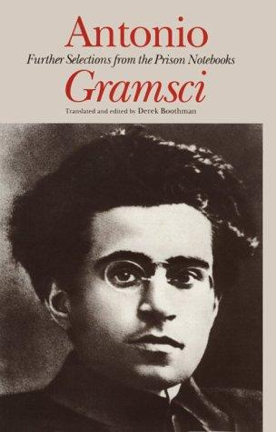 Further selections from the prison notebooks by Antonio Gramsci