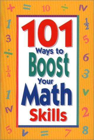 101 Ways To Boost Your Math Skills by Susan Shafer